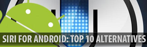 siri for android Top 10 Siri for Android Alternatives